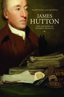 James Hutton: The Founder of Modern Geology (Paperback)