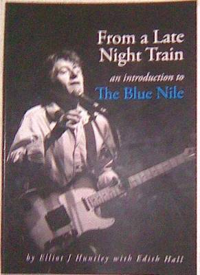 From a Late Night Train: An Introduction to the Blue Nile (Paperback)