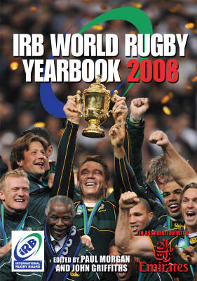 The IRB World Rugby Yearbook 2008: In Association with Emirates (Paperback)
