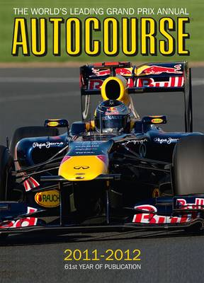 Autocourse 2011-2012: The World's Leading Grand Prix Annual - Autocourse Annual 61 (Hardback)