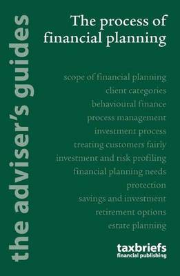 The Process of Financial Planning 2011/12: The Adviser's Guide (Paperback)