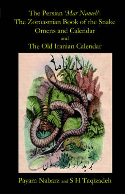 The Persian 'Mar Nemeh': The Zoroastrian 'Book of the Snake' Omens and Calendar & The Old Persian Calendar (Paperback)