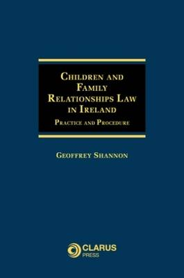 Cover Children and Family Relationships Law in Ireland: Practice and Procedure