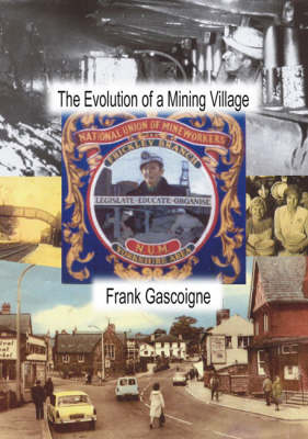 The Evolution of a Mining Village (Paperback)