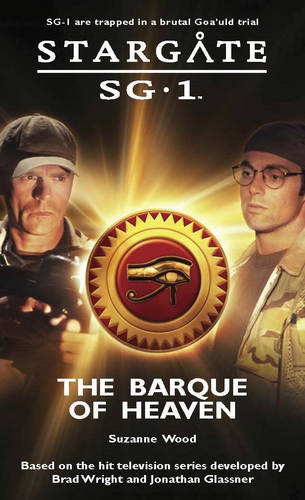 Stargate SG-1: The Barque of Heaven - Stargate SG-1 No. 11 (Paperback)