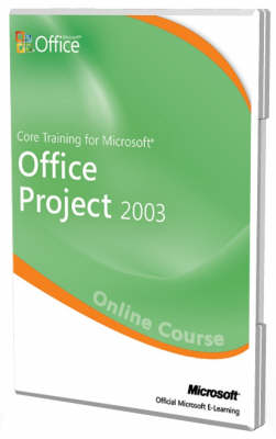 Core Training for Microsoft Office Project 2003 (CD-ROM)