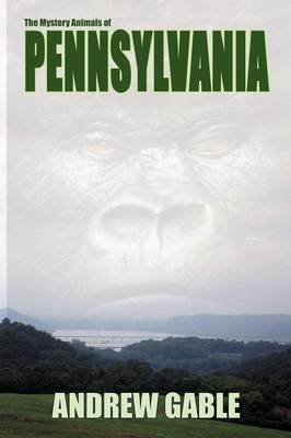 The Mystery Animals of Pennsylvania (Paperback)