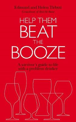 Help Them Beat the Booze: How to Survive Life with a Problem Drinker (Paperback)