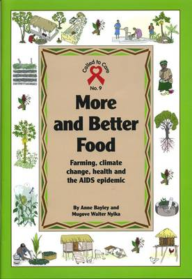 More and Better Food: Farming, Climate Change, Health and the AIDS Epidemic - Called to Care 9 (Paperback)