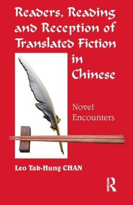 Readers, Reading and Reception of Translated Fiction in Chinese: Novel Encounters (Paperback)