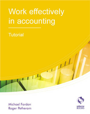 Work Effectively in Accounting Tutorial - AAT Accounting - Level 2 Certificate in Accounting (Paperback)