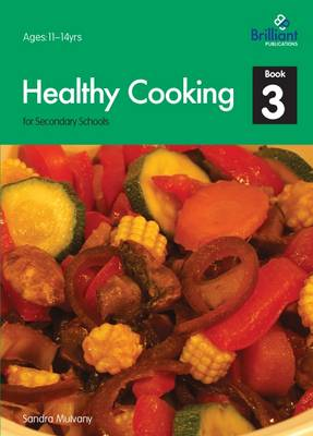 Healthy Cooking for Secondary Schools: Book 3 (Paperback)