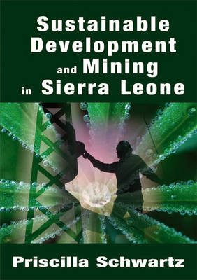 Sustainable Development and Mining in Sierra Leone (Paperback)