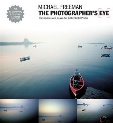 The Photographer's Eye: Composition and Design for Better Digital Photographs (Paperback)