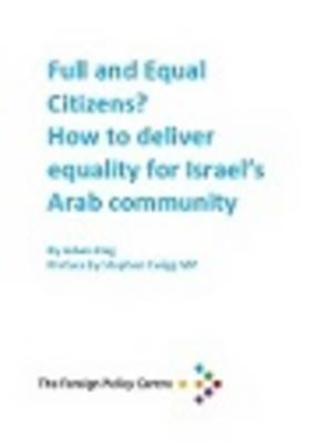 Full and Equal Citizens? How to Deliver Equality for Israel's Arab Community (Pamphlet)