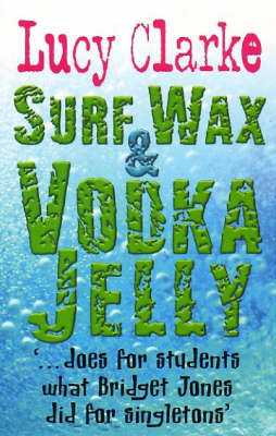 Surf Wax and Vodka Jelly (Paperback)