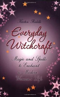 Everyday Witchcraft: Magic and Spells to Enchant a Modern Woman's Life (Paperback)