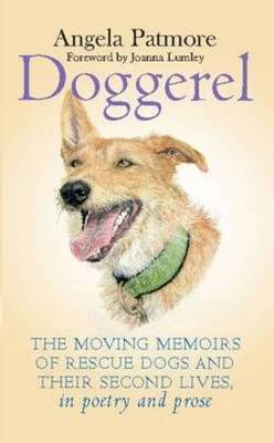 Doggerel: The Moving Memoirs of Rescue Dogs and Their Second Lives, in Poetry and Prose (Hardback)