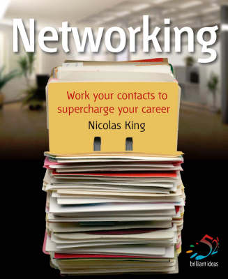 Networking: Work Your Contacts to Supercharge Your Career - 52 Brilliant Ideas (Paperback)