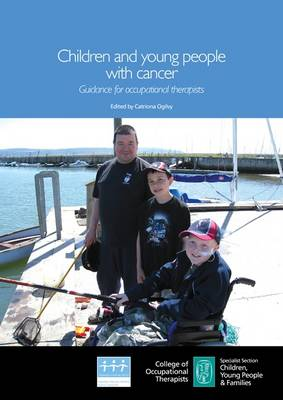Children and Young People with Cancer: Guidance for Occupational Therapists (Paperback)