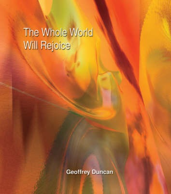The Whole World Will Rejoice: New Worship Resources for Justice and Hope (Paperback)