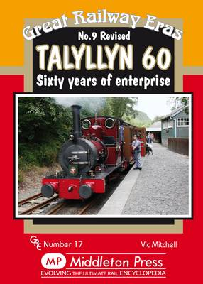 Tallyllyn 60: Sixty Years of Enterprise - Great Railway Eras (Hardback)