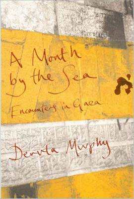A Month by the Sea: Encounters in Gaza (Hardback)
