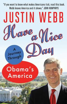 Have a Nice Day: A Journey Through Obama's America (Paperback)
