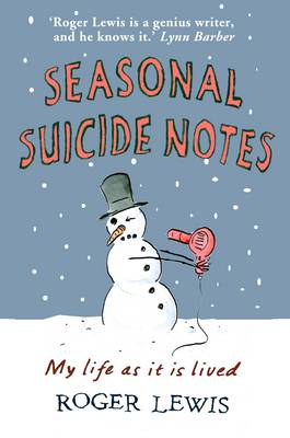 Seasonal Suicide Notes: My Life as it is Lived (Hardback)