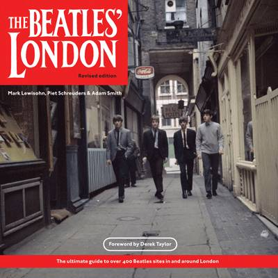 Beatles London: The Ultimate Guide to Over 400 Beatles Sites in and Around London (Paperback)