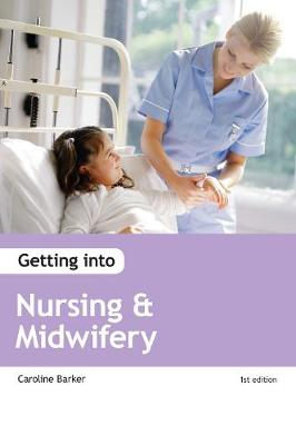 Getting into Nursing and Midwifery Courses (Paperback)