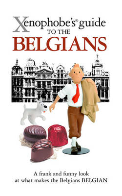 The Xenophobe's Guide to the Belgians - Xenophobe's Guides (Paperback)