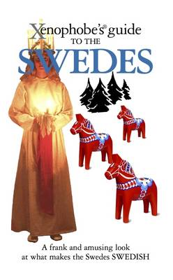 The Xenophobe's Guide to the Swedes - Xenophobe's Guides (Paperback)