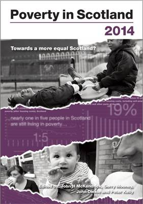 Poverty in Scotland 2014: The Independence Referendum and Beyond (Paperback)