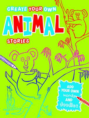 Create Your Own Animal Stories (Paperback)