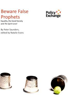 Beware False Prophets: Equality, the Good Society and the Spirit Level (Paperback)