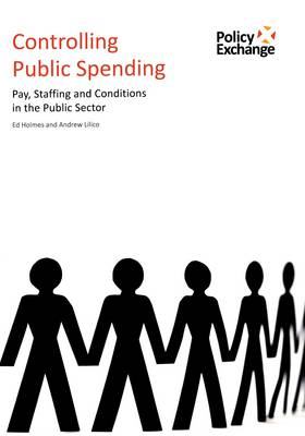 Controlling Public Spending: Pay, Staffing and Conditions in the Public Sector (Paperback)