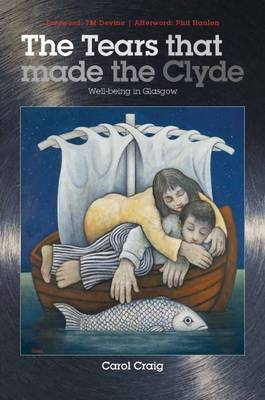 The Tears That Made the Clyde: Well-being in Glasgow (Paperback)