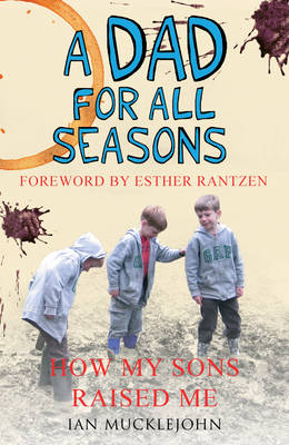 A Dad for All Seasons: How My Sons Raised Me (Paperback)