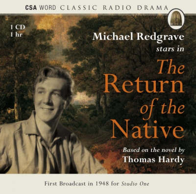 The Return of the Native - Classic Radio Drama Series (CD-Audio)
