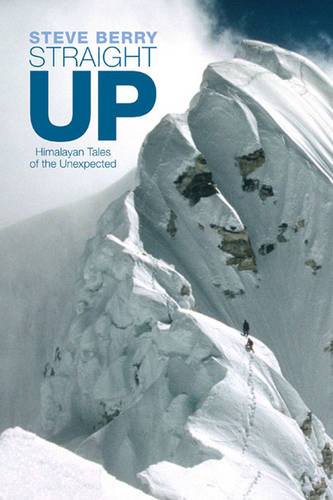 Straight Up: Himalayan Tales of the Unexpected (Paperback)