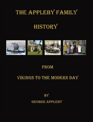 The Appleby Family History: From Vikings to the Modern Day (Paperback)