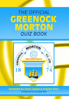 The Official Greenock Morton Quiz Book (Hardback)