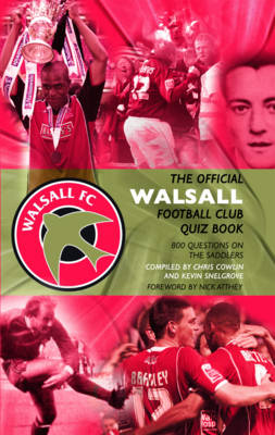 The Official Walsall Football Club Quiz Book: 800 Questions on the Saddlers (Hardback)