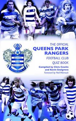 The Official Queens Park Rangers Football Club Quiz Book (Hardback)