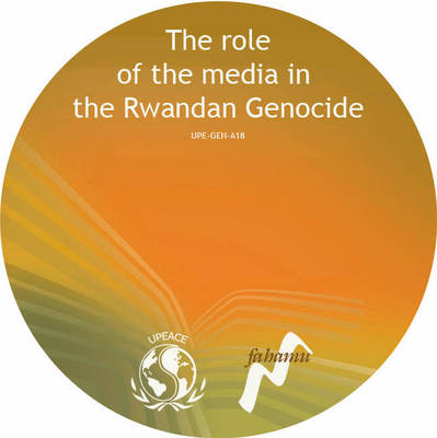 The Role of the Media in the Rwandan Genocide (CD-ROM)