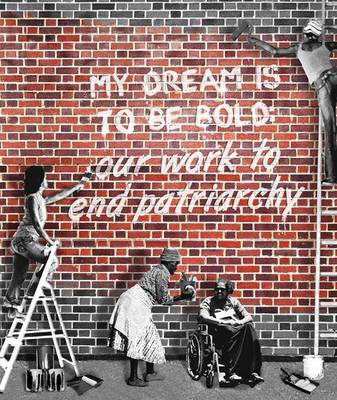 My Dream is to be Bold: Our Work to End Patriarchy (Paperback)