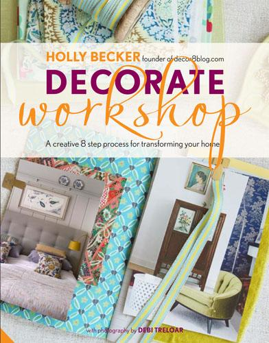 Decorate Workshop: A Creative 8 Step Process for Transforming Your Home (Hardback)