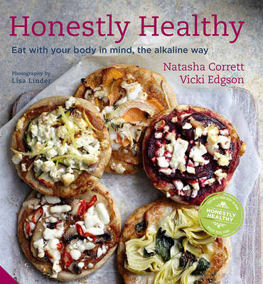 Honestly Healthy: Eat with Your Body in Mind, the Alkaline Way (Hardback)