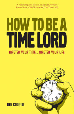 How to be a Time Master: Control Your Time... Control Your Life (Paperback)